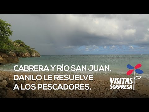 Visita Sorpresa: en beneficio 400 pescadores Cabrera y Río San Juan, Danilo dispone construcción rompeolas, crédito solidario y donaciones