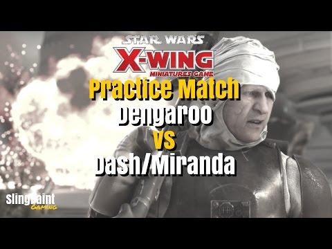 X-WING: MATCH Dengaroo vs Dash/Miranda - X-Wing Miniatures Game - SPG