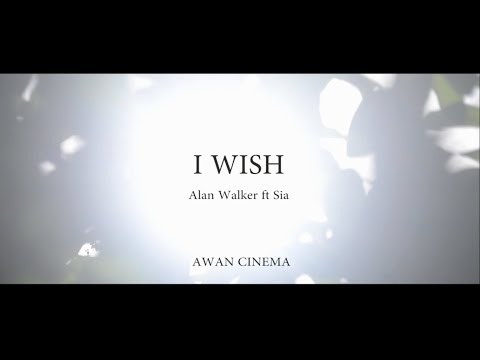 Alan Walker ft  Sia   I Wish Lyrics (Curhat Edition) :'(