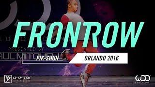 FIK-SHUN   FrontRow   World Of Dance Orlando 2016   #WODFL16