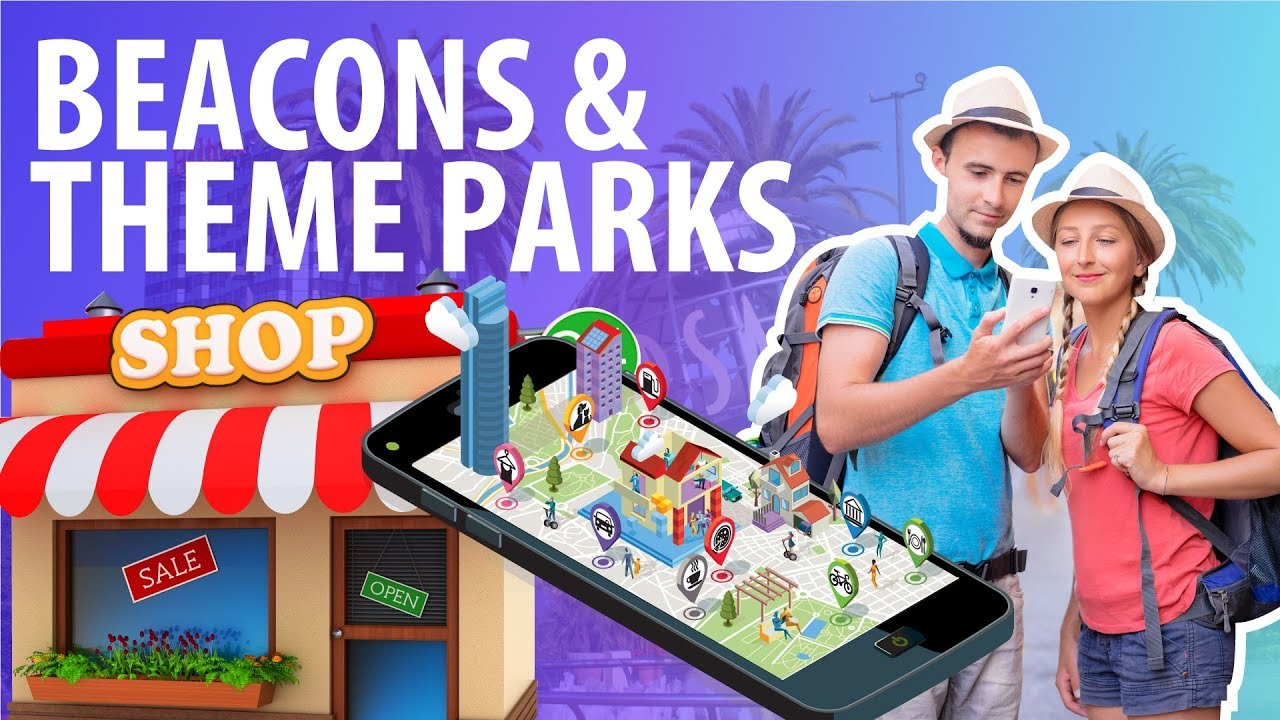 Beacons in Theme Parks - Proximity Marketing Mini Tutorial