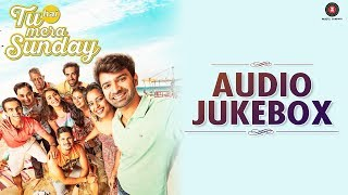 Tu Hai Mera Sunday - Full Movie Audio Jukebox | Barun Sobti & Vishal Malhotra | Amartya Bobo Rahut