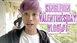 SINGLE ON VALENTINES DAY - VLOG #1