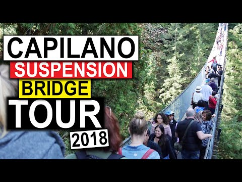 Capilano Suspension Bridge Park 2018 (Vancouver BC) | Vancouver Travel Guide