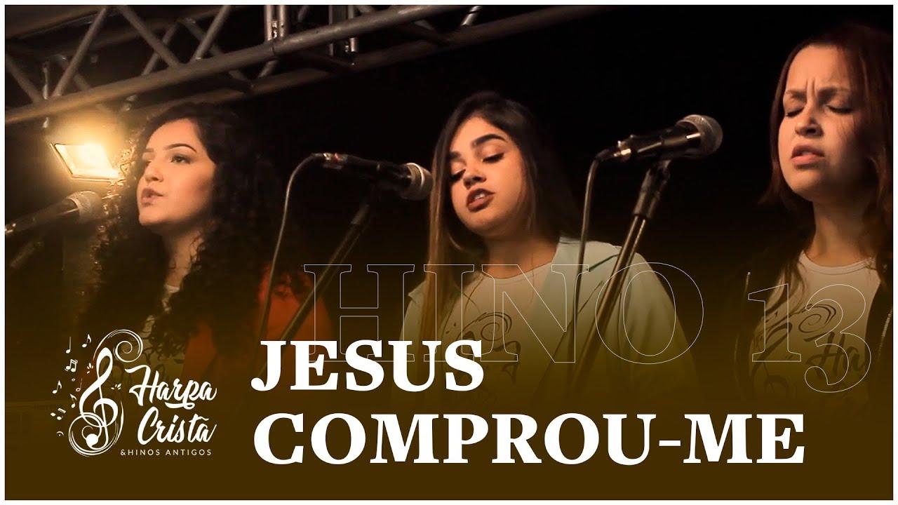 Hino 13 - Harpa Cristã - Jesus Comprou-me