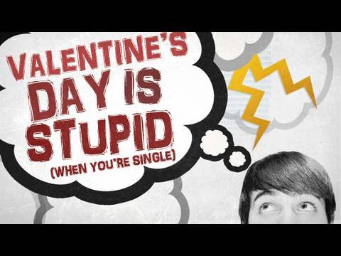 Valentine's Day Is Stupid [When You're Single] MUSIC VIDEO