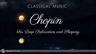 CHOPIN | 4 Hours Classical Music For Deep Relaxation And Sleeping