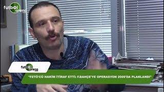 """Aytunç Erkin: """"Fetö'cü hakim itiraf etti, Fenerbahçe'ye operasyon 2009'da planlandı"""""""