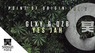 GLXY & QZB - Yes Jah
