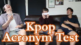 Kpop Acronym Test | KpopSteve