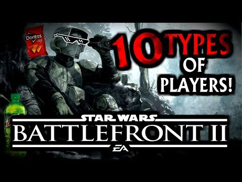 10 TYPES OF PLAYERS in Star Wars Battlefront 2! (PART 1)