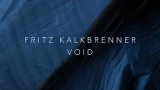 Fritz Kalkbrenner - Void (Original Mix) (Official Audio)