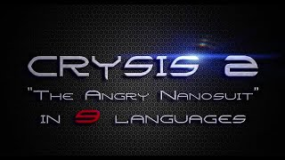 """Crysis 2 - """"The Angry Nanosuit"""" In 9 Languages"""