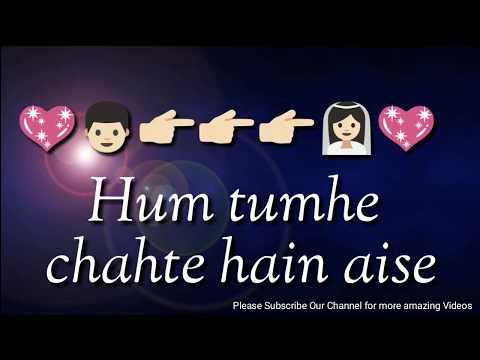 हम तुम्हे चाहते हैं ऐसे, Hum Tumhe Chahte Hain Aise, heart touching WhatsApp status song with lyrics