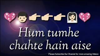 हम तुम्हे चाहते हैं ऐसे, Hum Tumhe Chahte Hain Aise,<br />heart touching WhatsApp status song with lyrics