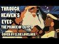 Through Heaven's Eyes - The Prince of Egypt - female cover by Elsie Lovelock