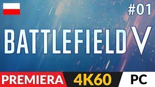 Battlefield V PL  odc.1 (#1)  Kampania - prolog | BF5 Gameplay po polsku 4K Ultra - RTX 2080ti