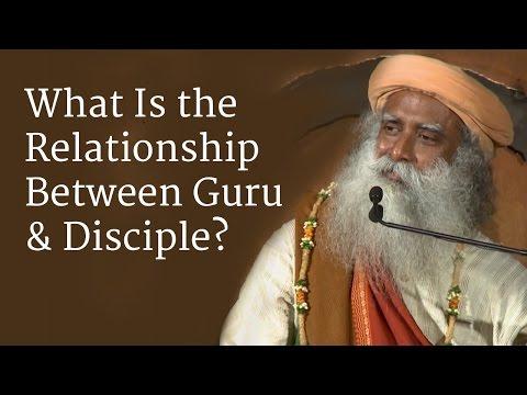 What Is the Relationship Between Guru and Disciple?   Sadhguru