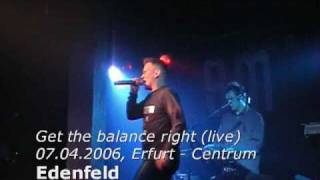 Edenfeld - Get the balance right (live)