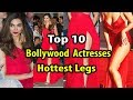 Top 10 Bollywood Actresses Hottest Thighs | Indian Actresses Sexy Legs