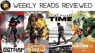 Future State Gotham ! Fantastic Four! Time Before Time! Heroes Reborn | Weekly Reads Reviewed