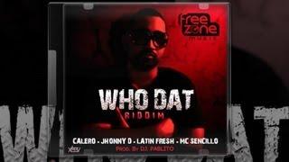Calero - Que Lo Bata [Who Dat Riddim] (Prod. Dj Pablito)