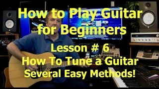 how to tune a guitar, lesson # 6, how to play guitar for beginners, guitar tuning