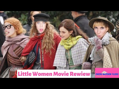 LITTLE WOMEN (2020) - MOVIE REVIEW - CHICKS WATCHIN' FLICKS