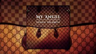 """My Angel"" - DM x ILLSLICK x SantaZ [Official Audio]"
