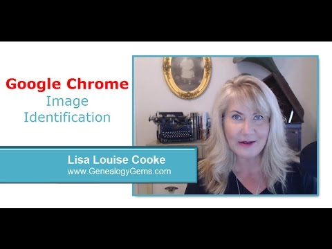 How to Use Google Chrome to Identify Old Photos and Images for Genealogy and Family History