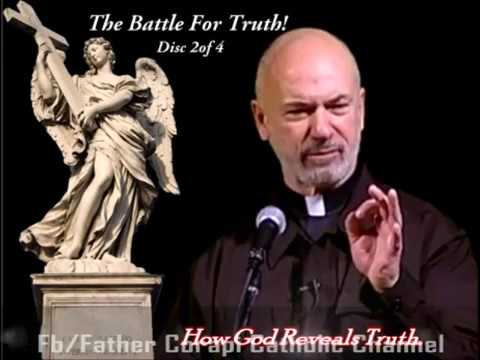 THE BATTLE FOR TRUTH (pt.2) How God reveals Truth! - Fr. Corapi