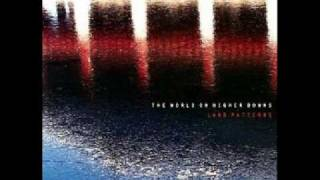 The World On Higher Downs - Her Static Will