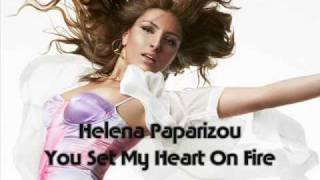 Helena Paparizou - You Set My Heart on Fire