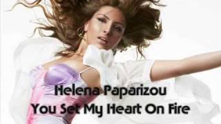 Helena Paparizou - You Set My Heart on Fire