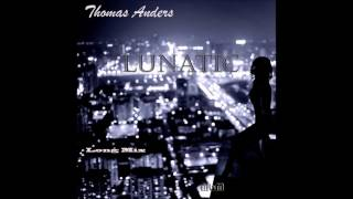 Thomas Anders - Lunatic Long Mix (re-cut by Manaev)