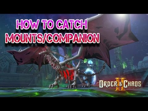 Order and Chaos 2: Redemption - How To Catch a Mount - Guide