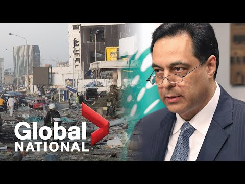 Global National: Aug. 10, 2020   Lebanese PM, cabinet resign following deadly explosion