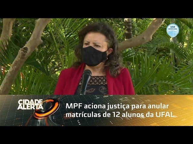 MPF aciona justiça para anular matrículas de 12 alunos da UFAL
