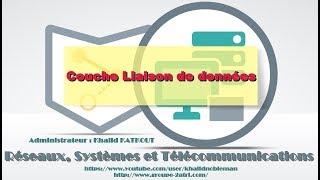 Couche liaison de données (KHALID KATKOUT)