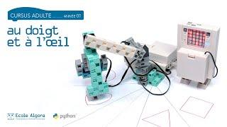 Coder un robot qui obéit au doigt et à l'oeil - Cours 8 du cursus Algora (adulte)
