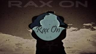DJ Rax on - (Bass Mix)