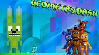 GEOMETRY DASH : FNAF WORLD ( FIVE NIGHTS AT FREDDY'S )
