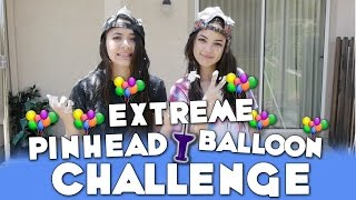 Extreme Pinhead Balloon Challenge - Merrell Twins