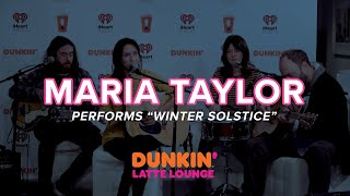 Maria Taylor Performs 'Winter Solstice' Live | DLL