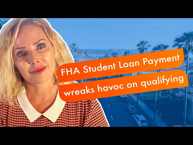 FHA Student Loan Payment wreaks havoc on qualifying