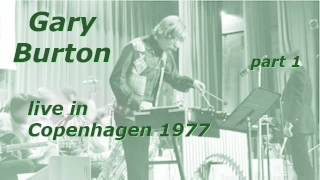 Download Gary Burton live in Copenhagen 1977 - part 1 MP3 song and Music Video