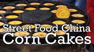 Street Food China: Corn Cakes 玉米饼
