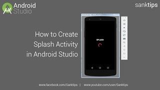 How to Create Splash Screen in Android Studio | Sanktips