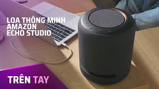 Trên tay loa thông minh Amazon Echo Studio