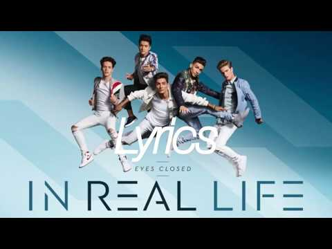 In Real Life - Eyes Closed (lyrics)